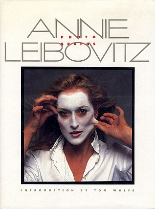 Annie Leibovitz: Photographs (Pantheon/Rolling Stone Press). Annie LEIBOVITZ, David, FELTON, Tom, WOLFE.