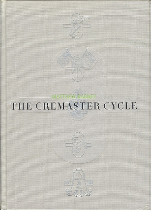 Matthew Barney: The Cremaster Cycle (Hardcover Edition). Matthew BARNEY, Neville, WAKEFIELD,...