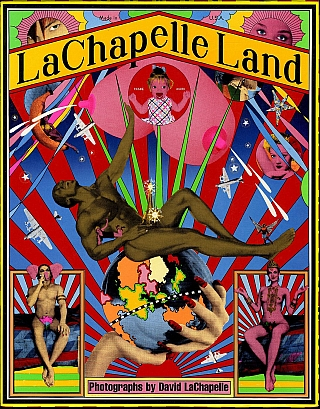 LaChapelle Land: Photographs by David LaChapelle (First Edition) [SIGNED]. David LACHAPELLE, Billy, JIM, Tadanori, YOKOO.