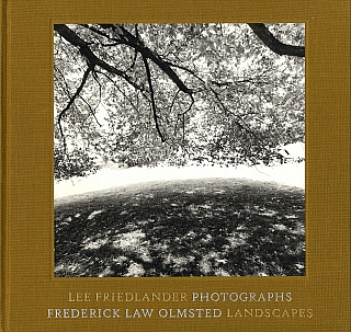 Lee Friedlander: Photographs: Frederick Law Olmsted, Landscapes [SIGNED]. Lee FRIEDLANDER