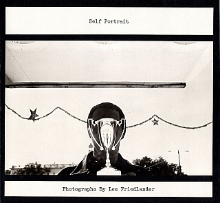 Self Portrait: Photographs by Lee Friedlander (First Edition) [SIGNED]. Lee FRIEDLANDER
