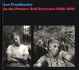 Lee Friedlander: In the Picture: Self-Portraits 1958-2011 [SIGNED]. Lee FRIEDLANDER, Richard Benson