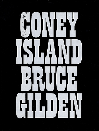 Bruce Gilden: Coney Island 1969-1986 [SIGNED]. Bruce GILDEN.