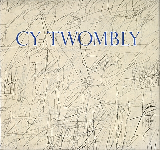 Cy Twombly (The Menil Collection). Cy TWOMBLY, Julia Brown, TURRELL, Paul, WINKLER, Katharina,...
