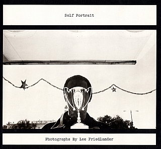 Self Portrait: Photographs by Lee Friedlander (First Edition) [SIGNED]. Lee FRIEDLANDER.