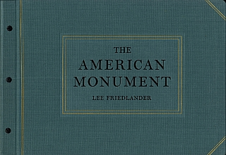 Lee Friedlander: The American Monument [SIGNED] (with Fourteen American Monuments). Lee...