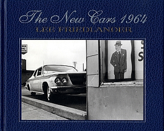 Lee Friedlander: The New Cars 1964 [SIGNED]. Lee FRIEDLANDER, Jeffrey, FRAENKEL.