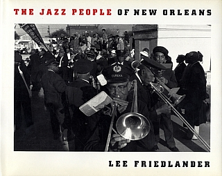 Lee Friedlander: The Jazz People of New Orleans [SIGNED]. Lee FRIEDLANDER, Whitney, BALLIETT.