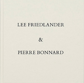 Photographs & Drawings: Lee Friedlander & Pierre Bonnard [SIGNED by Friedlander]. Lee...