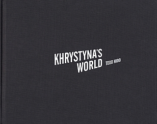 Todd Hido: Khrystyna's World (First Printing) [SIGNED]. Todd HIDO, Katya, TYLEVICH.