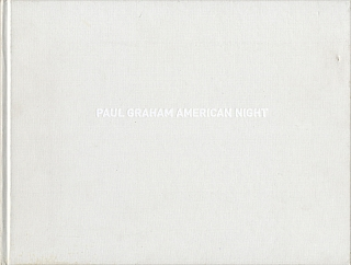 Paul Graham: American Night [SIGNED]. Paul GRAHAM, José, SARAMAGO.