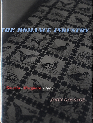 John Gossage: The Romance Industry: Venezia/Marghera 1998 [SIGNED ASSOCIATION COPY]. John GOSSAGE, Gus, BLAISDELL, Thomas, WESKI, Sandro, MESCOLA.