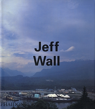 Jeff Wall (Phaidon) (First Edition). Jeff WALL, Arielle, PELENC, Boris, GROYS, Thierry, DE DUVE
