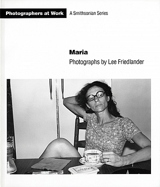 Maria: Photographs by Lee Friedlander (A Smithsonian Series) [SIGNED]. Lee FRIEDLANDER, Constance, SULLIVAN.