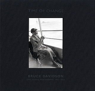 Bruce Davidson: Time of Change: Civil Rights Photographs 1961-1965 [SIGNED]. Bruce DAVIDSON,...