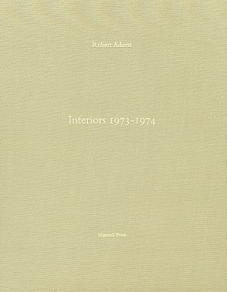 Robert Adams: Interiors 1973-1974, Limited Edition [SIGNED] [IMPERFECT]. Robert ADAMS.