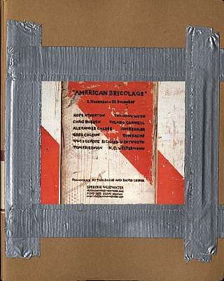 Tom Sachs: American Bricolage, Limited Edition [SIGNED by Tom Sachs, Todd Alden and Wim Delvoye]. Todd ALDEN, Richard, WENTWORTH, Tom, SACHS, Jon, KESSLER, Toland, GRINNELL, Tim, HAWKINSON, Tom, FRIEDMAN, Wim, DELVOYE, Greg, COLSON, Chris, BURDEN, Hope, ATHERTON.
