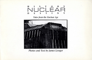 James Lerager: Nuclear History, Nuclear Destiny: Tales from the Nuclear Age [SIGNED]. James LERAGER.