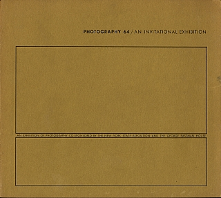 Photography 64 / An Invitational Exhibition [ASSOCIATION COPY]. Beaumont NEWHALL, Minor, WHITE,...