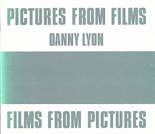 Danny Lyon: Pictures from Films / Films from Pictures (Gallery Eleven, Cohen Arts Center, Tufts University). Danny LYON, Pamela, ALLARA.