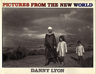 Danny Lyon: Pictures from the New World. Danny LYON.