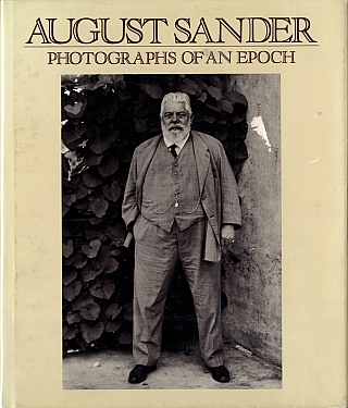 August Sander: Photographs of an Epoch 1904-1959. August SANDER, Robert, KRAMER, Beaumont, NEWHALL