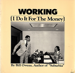 Bill Owens: Working (I Do It For the Money). Bill OWENS