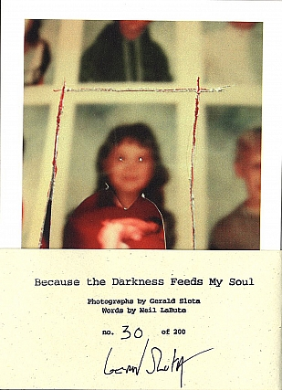 Gerald Slota: Because the Darkness Feeds My Soul, Limited Edition [SIGNED]. Gerald SLOTA, Neil,...