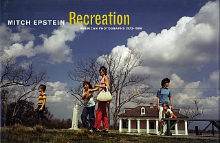 Mitch Epstein: Recreation, American Photographs 1973-1988 [SIGNED]. Mitch EPSTEIN