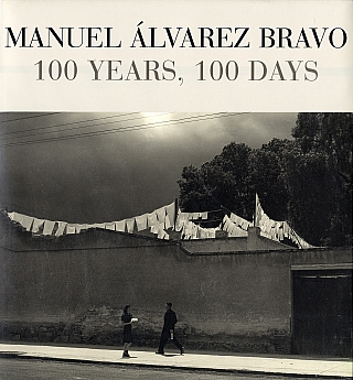 Manuel Álvarez Bravo: 100 Years, 100 Days (English Edition). Manuel ÁLVAREZ BRAVO,...