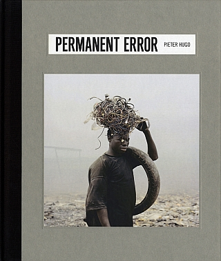 Pieter Hugo: Permanent Error. Pieter HUGO, Jim, PUCKETT, Federica, ANGELUCCI.