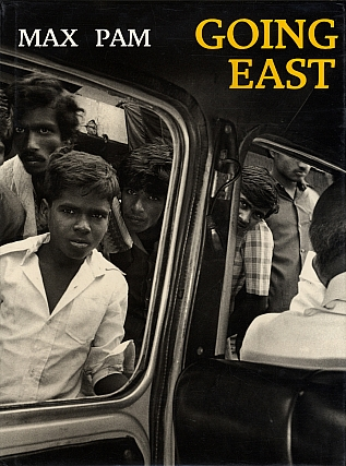Max Pam: Going East, Two Decades of Asian Photography. Max PAM, Tim, WINTON