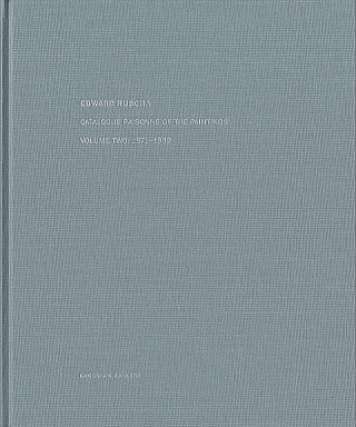 Edward Ruscha: Catalogue Raisonné of the Paintings, Volume 2 (Two), 1971-1982. Ed RUSCHA, Robert, DEAN, Erin WRIGHT, Reyner BANHAM, Peter, WOLLEN, Edward.