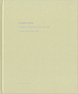 Edward Ruscha: Catalogue Raisonné of the Paintings, Volume 4 (Four), 1988-1992. Ed RUSCHA, Robert, DEAN, Lisa TURVEY, Briony FER, Mel, BOCHNER, Edward.