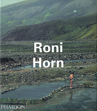 Roni Horn (Phaidon Contemporary Artists Series) [SIGNED]. Roni HORN, Clarice, LISPECTOR, Thierry, DE DUVE, Louise, NERI, Lynne, COOKE.