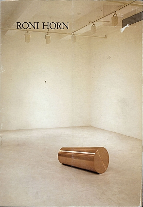 Roni Horn: Pair Objects I, II, III (Galerie Lelong) [SIGNED]. Roni HORN, Jeremy, GILBERT-ROLFE.