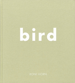 Roni Horn: Bird [SIGNED]. Roni HORN, Philip, LARRATT-SMITH.
