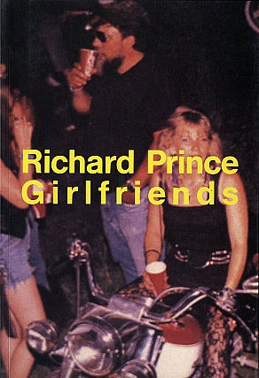 Richard Prince: Girlfriends. Richard PRINCE.
