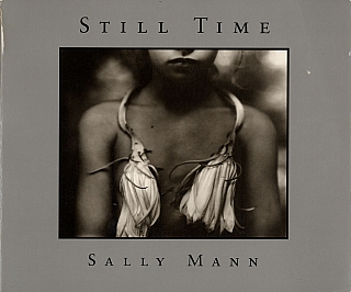 Sally Mann: Still Time (Aperture Expanded Edition) [SIGNED]. Sally MANN.