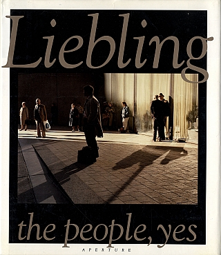The People, Yes: Photographs and Notes by Jerome Liebling. Jerome LIEBLING, Ken, BURNS, Carrol...