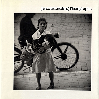 Jerome Liebling: Photographs. Jerome LIEBLING, Alan, TRACHTENBERG, Anne, HALLEY