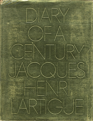 Jacques-Henri Lartigue: Diary of a Century (First Edition). Jacques Henri LARTIGUE, Richard, AVEDON.
