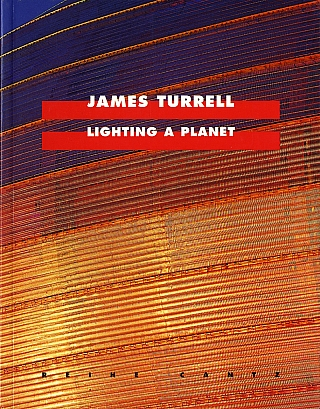 James Turrell: Lighting a Planet. James TURRELL, Beate, BELLMANN, Andrea, JONAS-EDEL