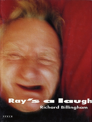 Richard Billingham: Ray's a Laugh (First Hardcover Edition). Richard BILLINGHAM.