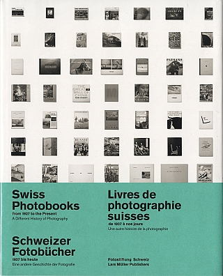 Swiss Photobooks from 1927 to the Present. Peter PFRUNDER, Schweiz Fotostiftung, Martin GASSER,...