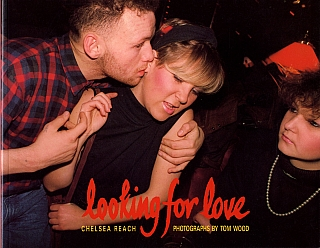 Tom Wood: Looking for Love, Photographs from Chelsea Reach Nightclub, New Brighton, Merseyside...