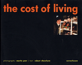 Martin Parr: The Cost of Living [SIGNED]. Martin PARR, Robert, CHESSHYRE