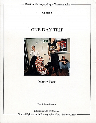 Martin Parr: One Day Trip [SIGNED] (Mission Photographique Transmanche, Cahier 5). Martin PARR, Robert, CHESSHYRE.