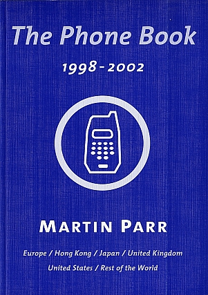 Martin Parr: The Phone Book 1998-2002, Limited Edition (Blue Cover Variant) [SIGNED]. Martin PARR