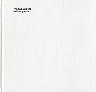 Thomas Demand: Nationalgalerie [SIGNED]. Thomas DEMAND, Mark, GODFREY, Botho, STRAUß, Udo,...